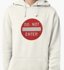 do not enter Pullover Hoodie