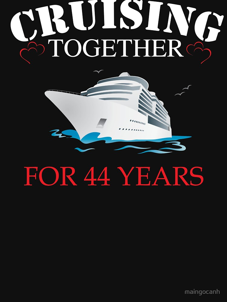 Meaningful  T-shirt For 44th Wedding Anniversary, Funny Anniversary Gifts For Women by maingocanh