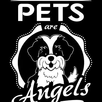 Pets are Angels T-Shirt by Nortonrf