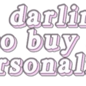 """""""Oh darling,go buy a personality."""" Aesthetic   by Septoxin"""