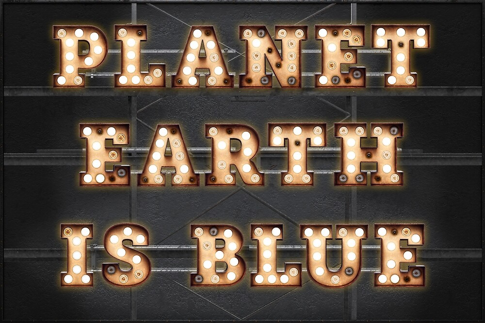 Planet Earth is Blue by Art-Frankenberg