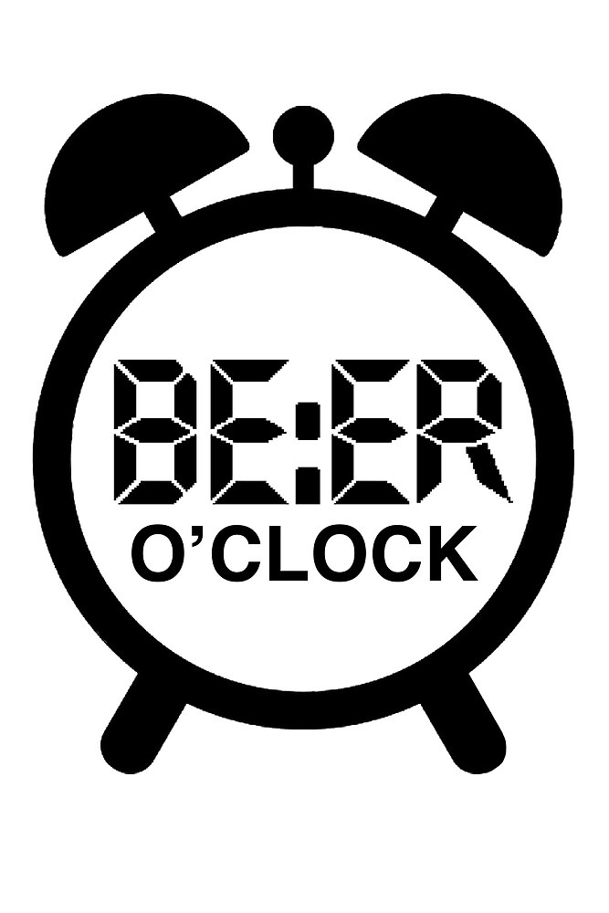Beer O Clock - Time for Beer by tshirtbrewery