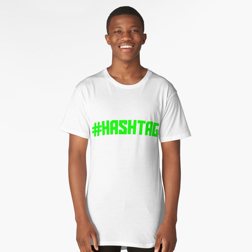 #Hashtag Long T-Shirt Front