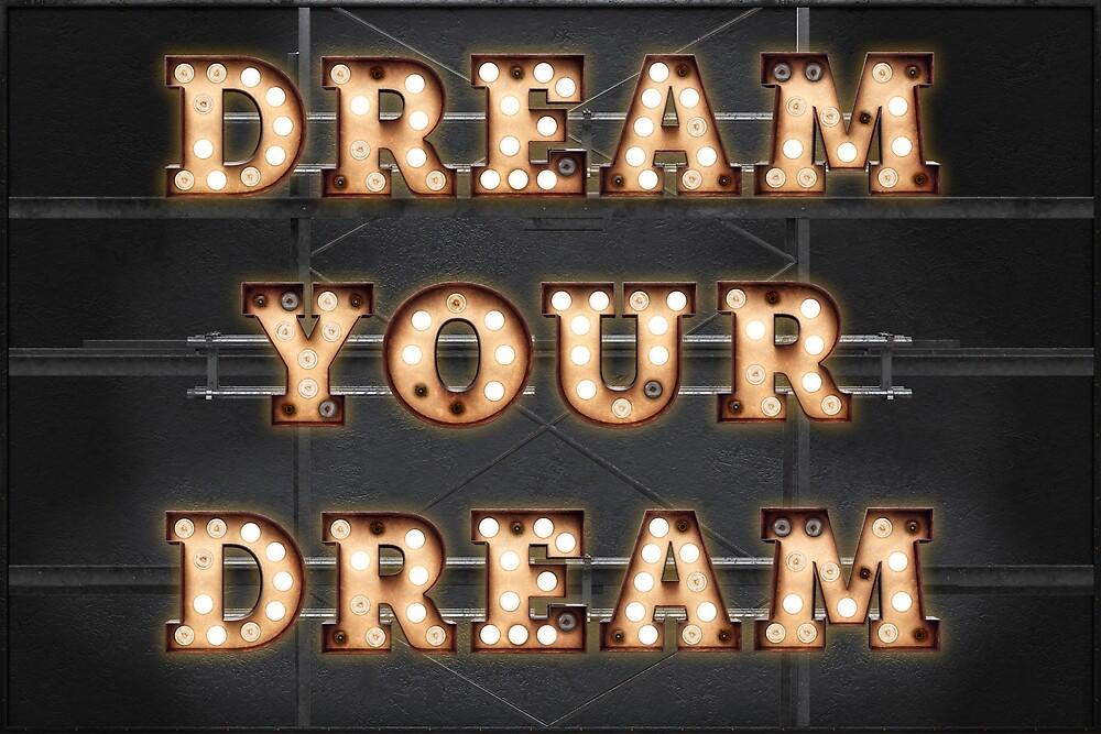Dream your Dream by Art-Frankenberg