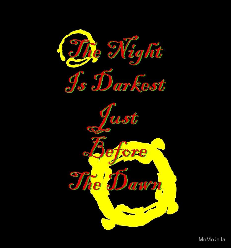 The Night Is Darkest Just Before The Dawn by MoMoJaJa