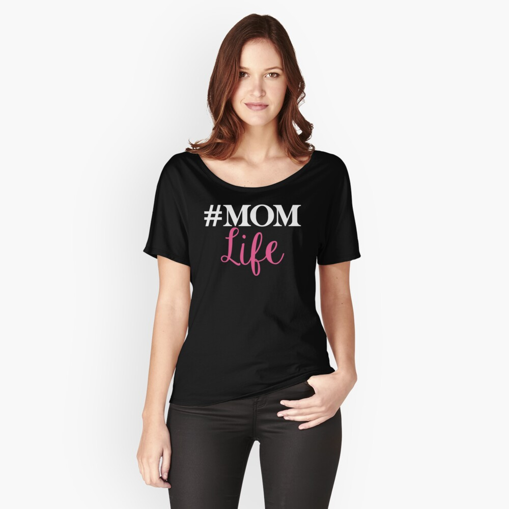 Mom Life - #MomLife Shirt Women's Relaxed Fit T-Shirt Front