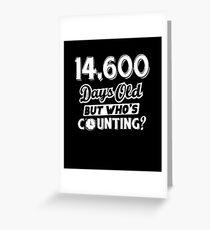 Funny 14600 Days Old 40th Birthday 40 Year Geek Gift Greeting Card