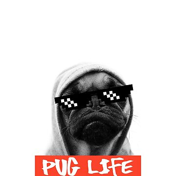 Pug Life by gabrielspx