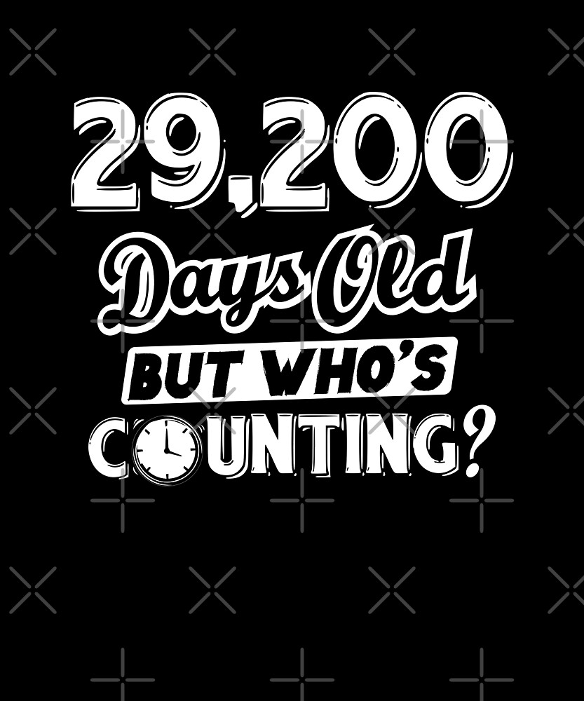 Funny 29200 Days Old 80th Birthday 80 Year Geek Gift by SpecialtyGifts