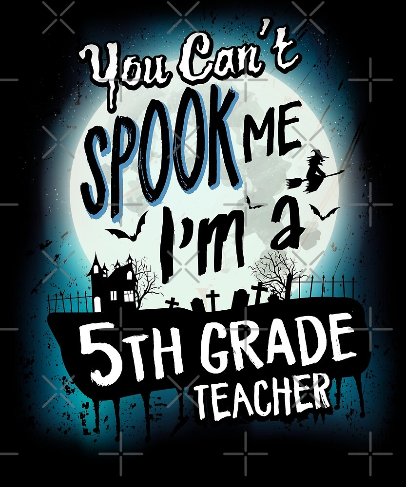 Halloween 5th Grade Teacher Costume Funny Sarcastic by JapaneseInkArt