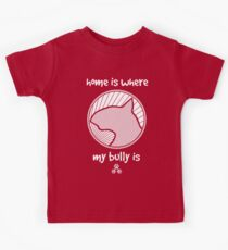 Home is where my BULLY is - Pink Kids Tee
