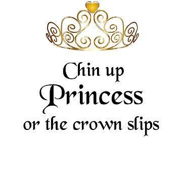 Chin Up Princess by bigbadchadley