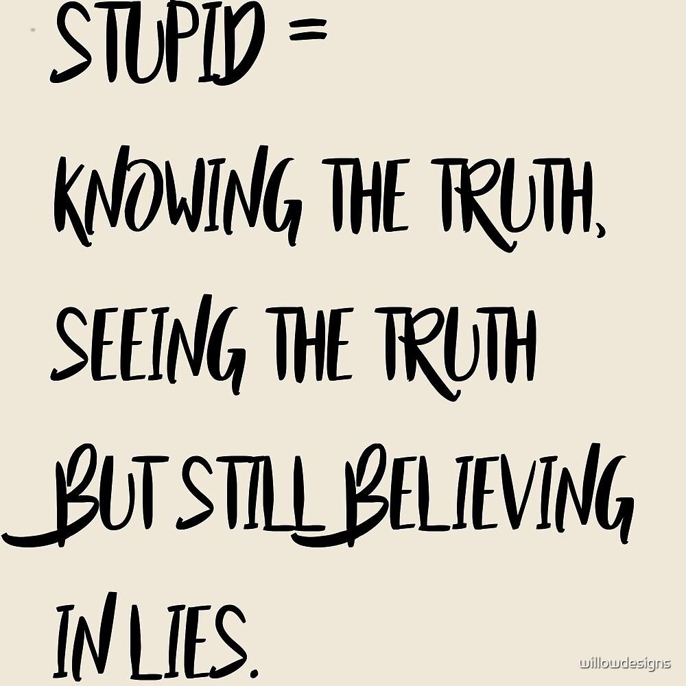 Stupidity by willowdesigns