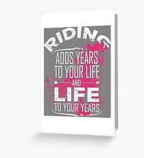 Riding Adds Life To Your Years > I Love Horses Grußkarte