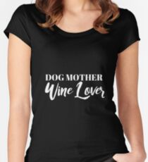 Dog Mother, Wine Lover Women's Fitted Scoop T-Shirt