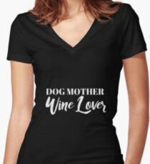 Dog Mother, Wine Lover Women's Fitted V-Neck T-Shirt