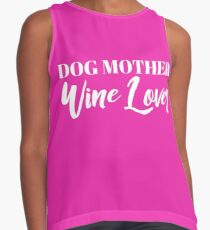 Dog Mother, Wine Lover Typography Contrast Tank