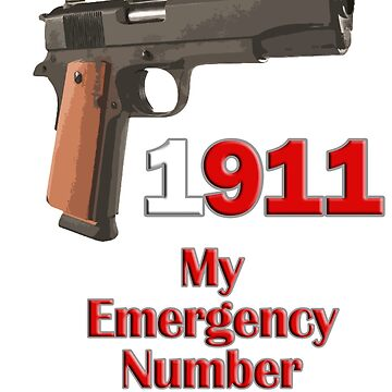 1911 Is My Emergency Number by Albatross72