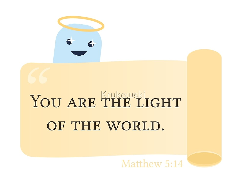 You are the light - Bible quote by Krukowski