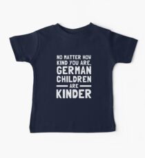 No Matter How Kind You Are German Children Are Kinder Kids Clothes