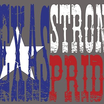Texas Strong, Texas Pride by HeyJenocide21