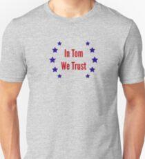 In Tom We Trust T-Shirt