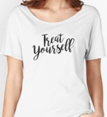 Treat Yourself | Quote Women's Relaxed Fit T-Shirt