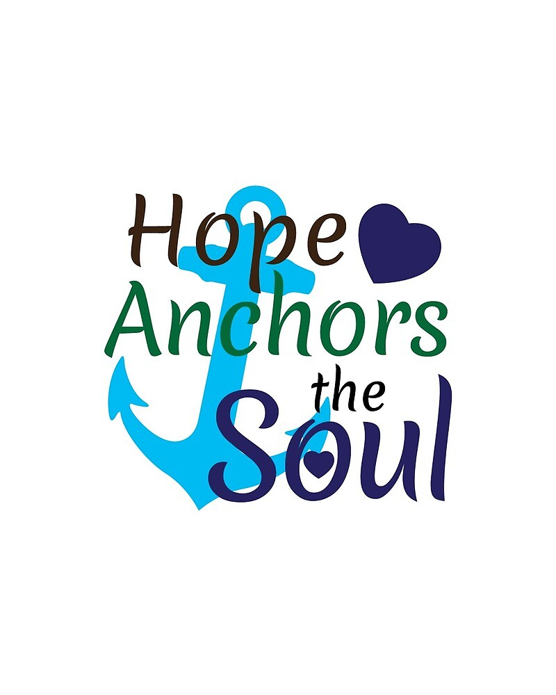 Hope Anchors The Soul, Christian Quote by MentDesigns