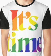 It's Time - For Same Sex Marriage Graphic T-Shirt