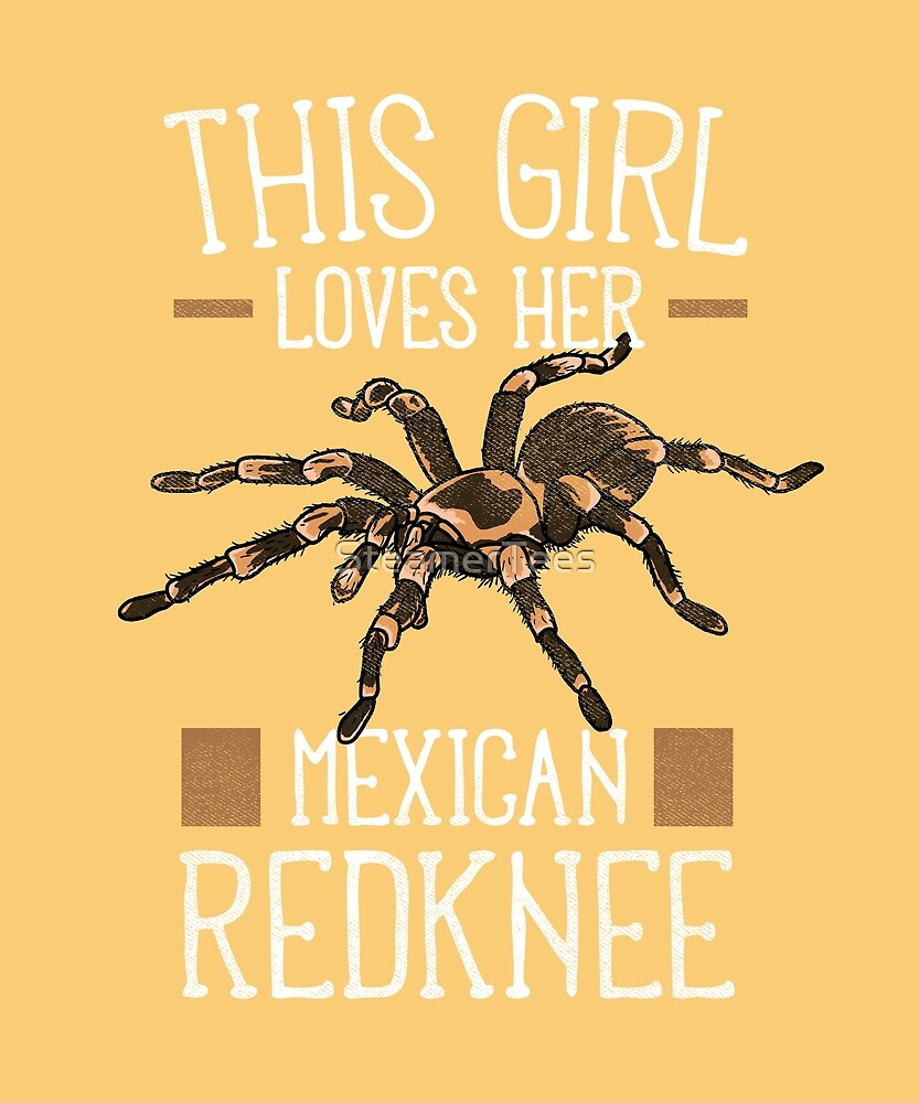 Tarantula - This Girls Loves Her Mexican Redknee by SteamerTees