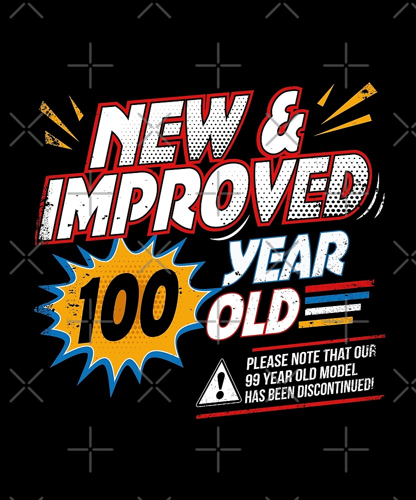 New Improved 100 Yr Old Funny Comic 100th Bday T-Shirt by SpecialtyGifts
