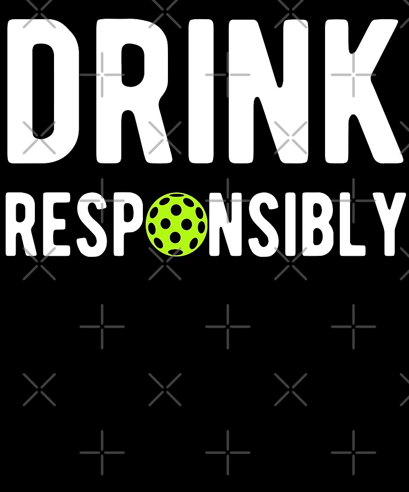 Dink Responsibly Pickleball T-Shirt by Kimcf