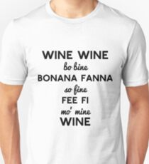 Wine Wine So Fine Unisex T-Shirt