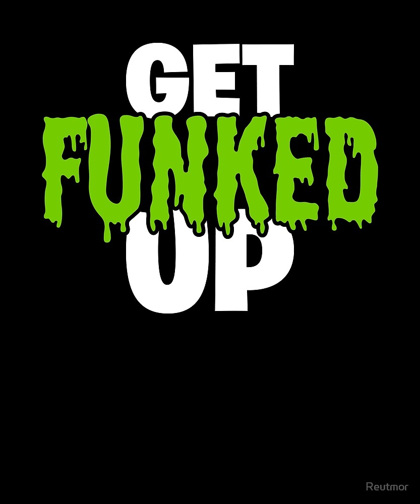 Get Funked Up  by Reutmor