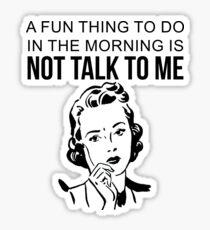 Not talk to me  Sticker