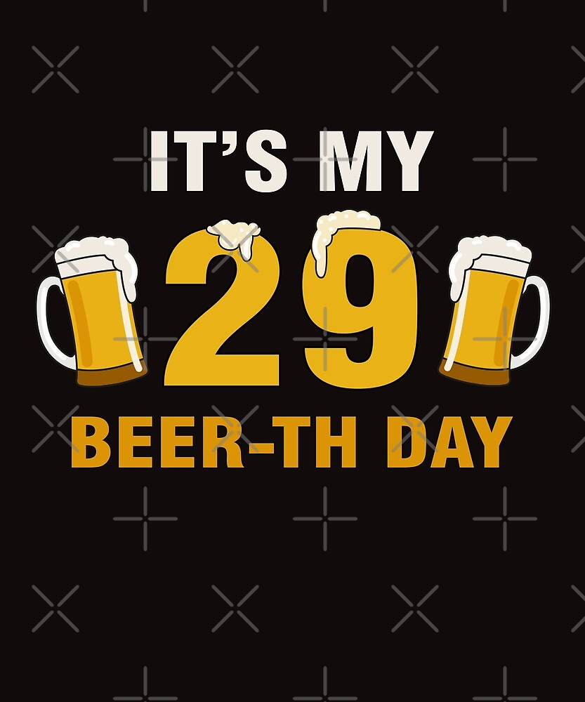 It's My 29th Beer-th Day Funny Birthday Cheer Pun by SpecialtyGifts