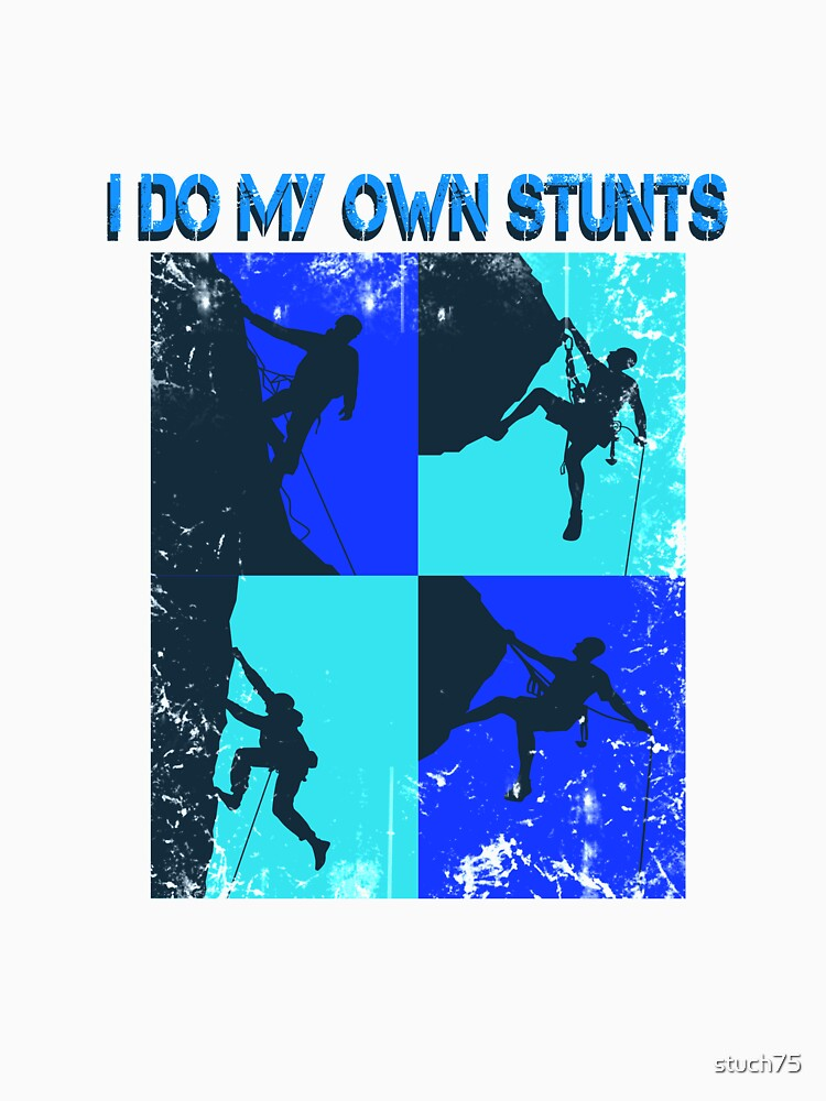 I Do My Own Stunts by stuch75