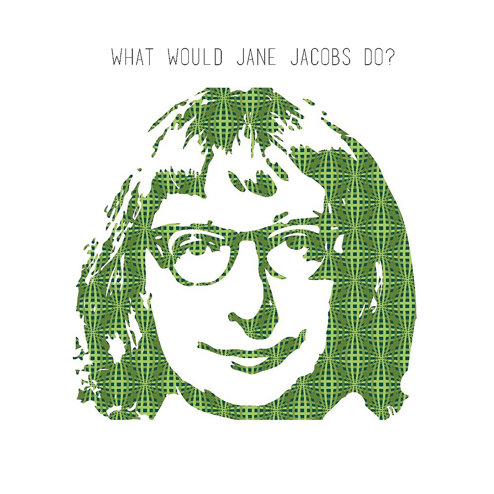 What Would Jane Jacobs Do?  by virginiafall