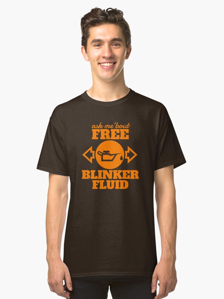 Car Mechanic Shirt: Free Blinker Fluid Classic T-Shirt Front