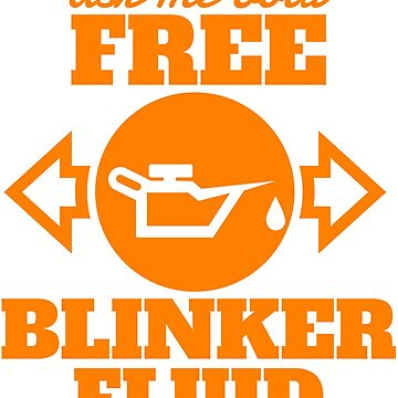 Car Mechanic Shirt: Free Blinker Fluid by KentAfford