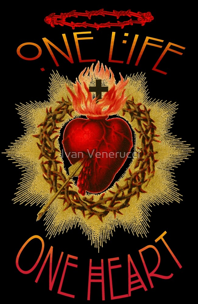 ONE LIFE, ONE HEART by Ivan Venerucci