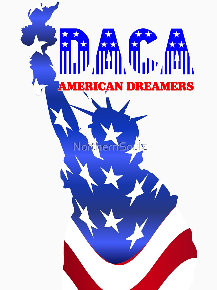 DACA AMERICAN DREAMERS by NorthernSoulz
