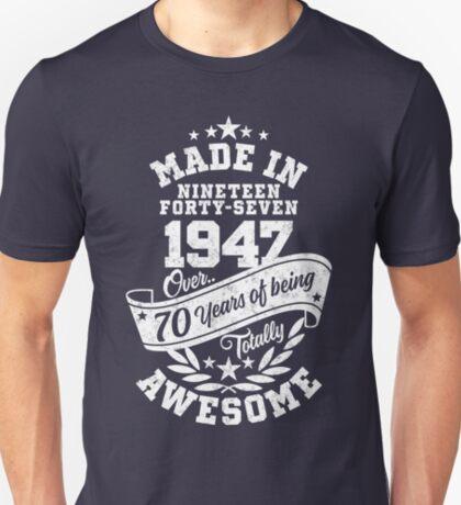 Made in 1947 - über 70 Jahre, total genial zu sein T-Shirt