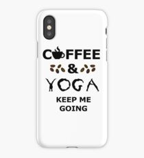 Coffee and Yoga keep me going, funny drink tea gift t shirts iPhone Case/Skin