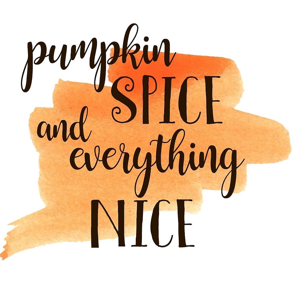 Pumpkin Spice Nice Autumn Fall by fennywho