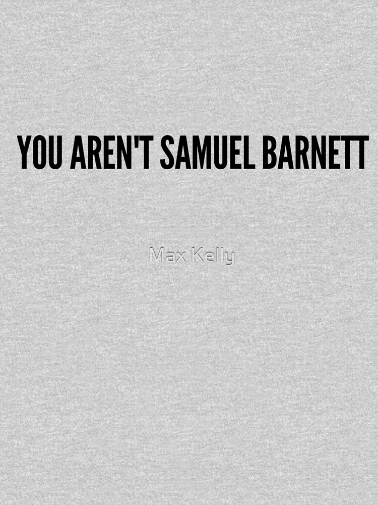 You aren't Samuel Barnett by fablelock