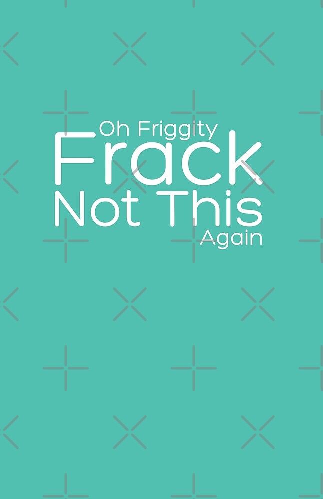 Friggity Frack by WickedTink