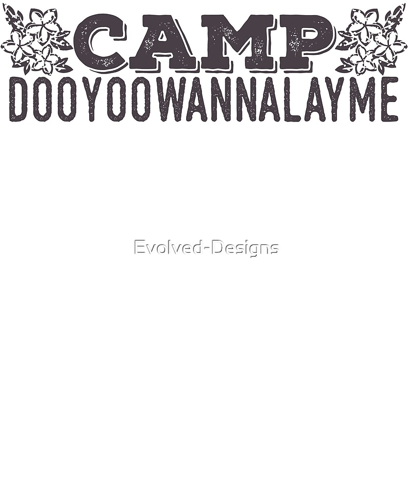 Camp Dooyoowannalayme by Evolved-Designs