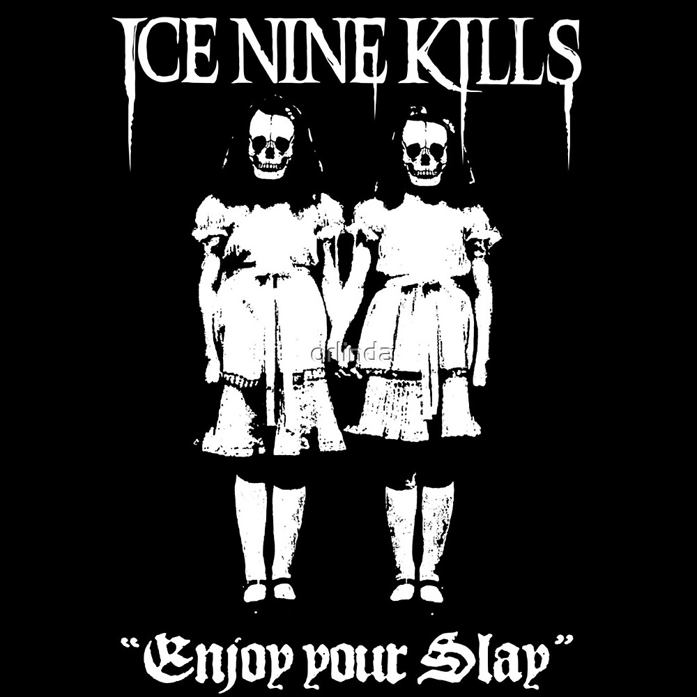 ICE NINE KILLS SLAY by orlinda