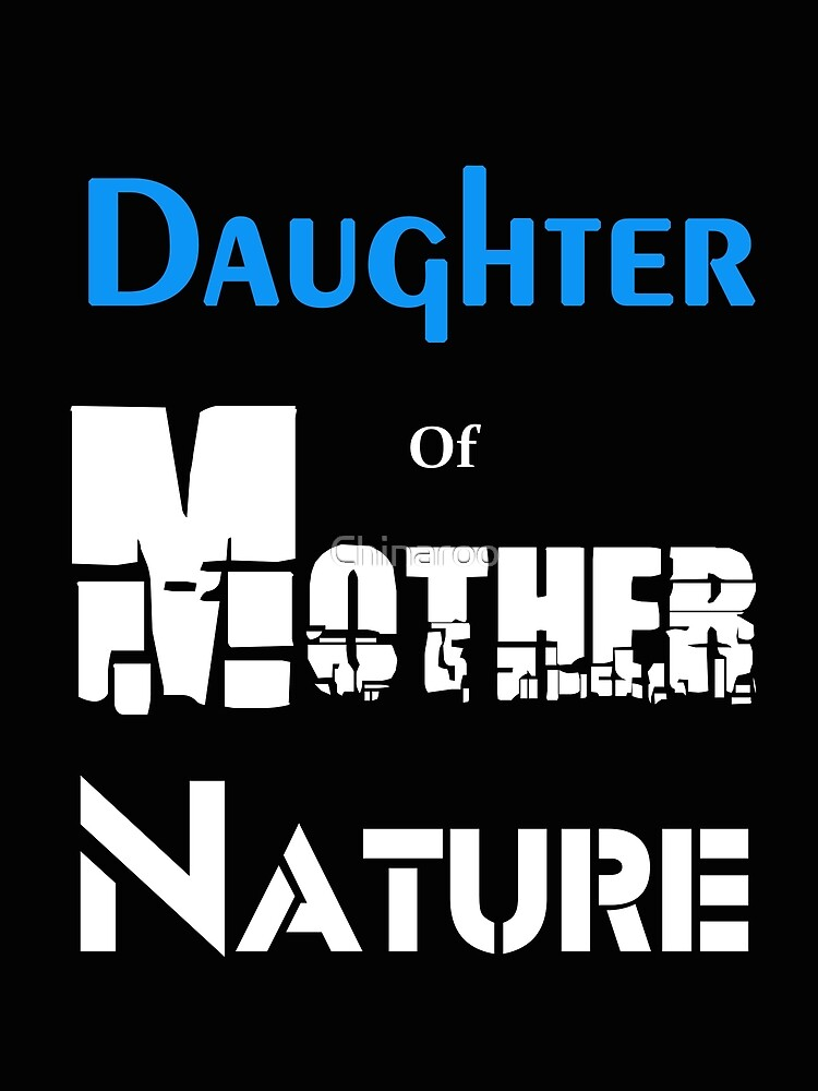 Daughter of Mother nature, gift b day birthday t shirts by Chinaroo